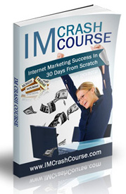 Free Im Crash Course - Learn Internet Marketing from Scratch!